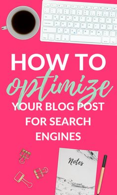 How to Optimize Your Blog Posts for Search Engines (SEO)