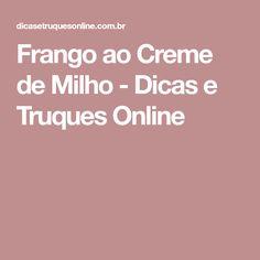 Frango ao Creme de Milho - Dicas e Truques Online
