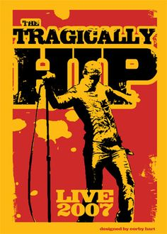 The Tragically Hip - honestly don't even remember how many times I've seen them and they blow me away every time. Canadian Culture, I Am Canadian, Rock Music, Live Music, My Music, Tragically Hip Concert, Can Band, Concert Posters, Music Posters