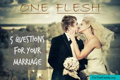 """In marriage, how do we know whether or not we are really living as """"one flesh?""""  Here are some great questions to answer that question!"""