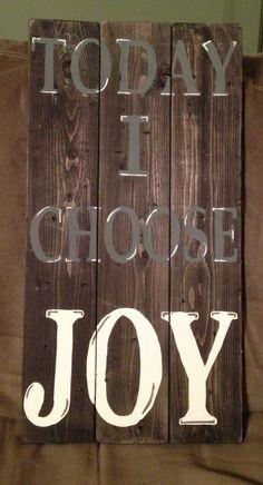 DIM - Today I choose Joy sign