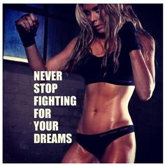 Health Quotes never stop fighting for your dreams