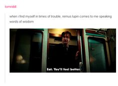 When I find myself in times of trouble, Remus Lupin comes to me speaking words of wisdom