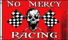 Flag of the Day   No Mercy Racing Flag #NASCAR #DAYTONA500  #rvflags #rvflagpoles http://www.a1flagsnpoles.com/home
