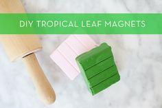 Make It: DIY Tropical Leaf Magnets