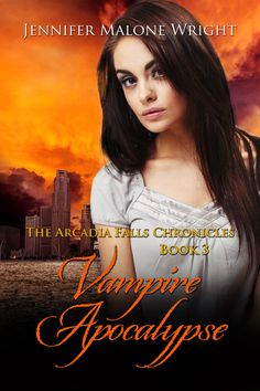 Release Day: April 14th! The Arcadia Falls Chronicles continues with Part 3, Vampire Apocalypse.