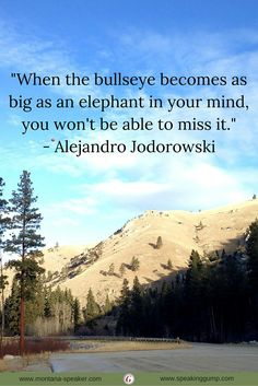 """When the bullseye becomes as big as an elephant in your mind, you won't be able to miss it.""  - Alejandro Jodorowsky   #MDI"