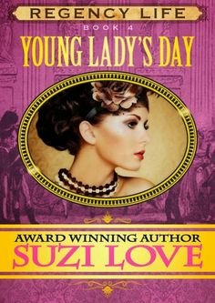 Young Lady's Day Book 4 in the Regency Life Series by Suzi Love.