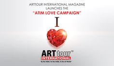 "ARTTOUR INTERNATIONAL LAUNCHES THE ""ATIM LOVE CAMPAIGN"""