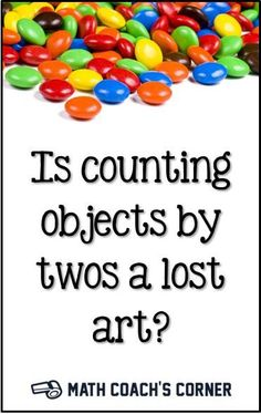 Counting objects by twos is not only more efficient, but it also reinforces equal groups and multiplicative thinking