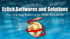 Eclick Softwares and Solutions: Your One-Stop Resource for Web Solutions by eClick softwares and solutions via slideshare