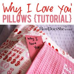 Easy sewing project. DIY Pillow Tutorial. Why I love you pillows. To kick off Valentines Day in our house the first day in February I put these pillows on my kids bed.  Then for 14 days my husband and I leave love notes in them about why we love them.