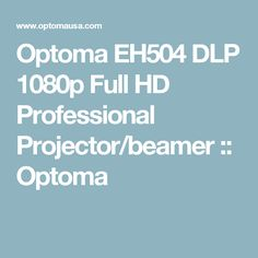 Optoma EH504 DLP 1080p Full HD Professional Projector/beamer :: Optoma