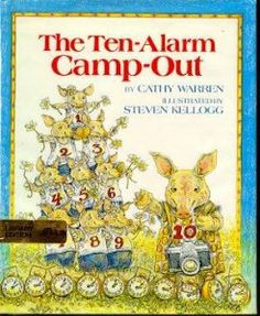 The Ten-Alarm Camp-Out, written by Cathy Warren, illustrated by Steven Kellogg