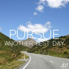 It is an effort. It is deliberate. It is conscious. It is a choice. It is rewarding. Another Best Day is a pursuit.