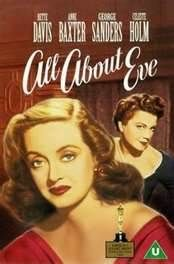 All About Eve....1950 - Bette Davis is astounding in this...Scratch that she is good in many things: Hush Hush Sweet Charlotte, Whatever Happened to Baby Jane etc...