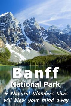 National Park: 4 Natural Wonders that will blow your mind away Banff National Park in Canada: 4 Natural Wonders that will blow your mind away (plus a fifth recommendation!)Recommendation Recommendation may refer to: Best Places To Camp, Places To See, Alberta Canada, Banff Alberta, Whistler, Rocky Mountains, British Columbia, Banff National Park, National Parks