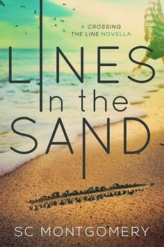 ~ Cover Reveal ~ Lines in the Sand (Prequel in the Crossing the Line Series) by SC Montgomery Young Adult Releasing on October 10th