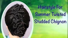 HairStyle For Summer Twisted Studded Chignon