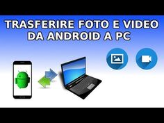Trasferire foto e video da android a pc - YouTube Google Classroom, Good To Know, Software, Smartphone, Dads, Coding, Internet, Technology, Marketing