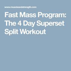 Fast Mass Program: The 4 Day Superset Split Workout