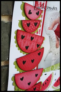 Paper Crafts:  Watermelons with scallops and mini hearts for seeds
