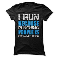 I Run Because Punching People Is Frowned Upon Blue T-Shirts, Hoodies. VIEW…