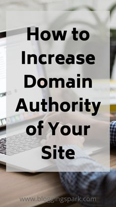 Increase you domain authority of your site. This post help you to improve domain authority. Website Optimization, Search Engine Optimization, Internet Marketing, Online Marketing, Affiliate Marketing, Marketing Ideas, Seo For Beginners, Make Money Blogging, Blogging Ideas