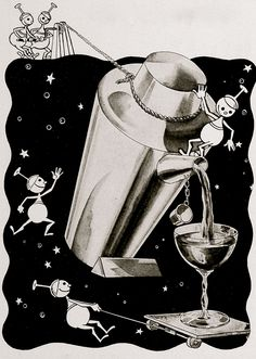 Cocktails In Space- my parents had a cocktail shaker like this! No little men helpers though- lol!