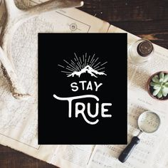 Stay True Black and White Art Print with Mountain, Office Decor, Minimal Wall Art Black And White Design, White Art, Office Art, Office Decor, Industrial Light Fixtures, Rustic Industrial, Stay True, True Art, Paper Frames