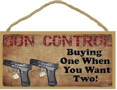 Buying one when you want two gun control sign