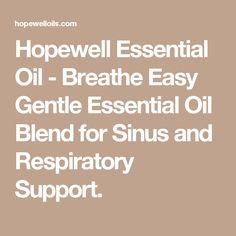 Hopewell Essential Oil - Breathe Easy Gentle Essential Oil Blend for Sinus and Respiratory Support.