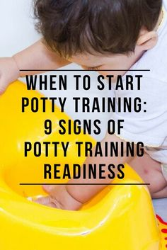 For most parents, it's hard to know when to start potty training their toddler. To know when a child's truly ready, you must look for these 9 signs: