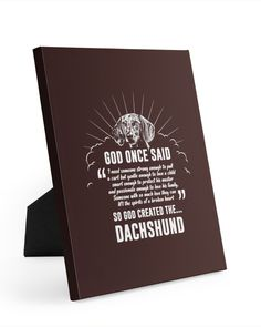 God Once Said Dachshund Dog Dog Gift T-Shirt - Chocolate cricut mothers day, on mothers day, mothers day ideas for mom #mothersdayismybirthdaytho #mothersdayfun #mothersdayvintage, dried orange slices, yule decorations, scandinavian christmas Dapple Dachshund Puppy, Black Dachshund, Dachshund Puppies For Sale, Funny Dachshund, Cute Dog Quotes, Mothersday Cards, Christmas Puppy, Yule Decorations, Puppy Clothes