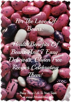 Love beans? Know you need to eat more of them? Here is why you should eat more and 7 easy, delicious, gluten free recipes putting them to good use! Your tummy will thank you!