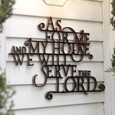 """""""As for me and my house we will serve the LORD"""""""