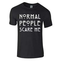 Normal people scare me póló Normal People, I Am Scared, Mens Tops, T Shirt, Women, Supreme T Shirt, Tee Shirt, Tee, Woman