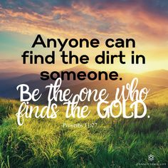 Happy day everyone and happy finding the GOLD in others. How you see the world make the world beautiful. How you see others makes you beautiful. See the GOLD in those around you!!! Inspiring Quotes About Life, Inspirational Quotes, Proverbs 11, Makes You Beautiful, Counseling, Health And Wellness, Improve Yourself, Coaching, Life Quotes