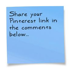 Time to start the sharing game...share your Pinterest page link here! We would LOVE to check you out!