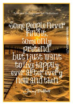 Jimmy Buffet~ Happily Ever After (Now And Then)
