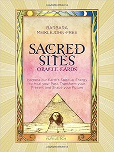 Sacred Sites Oracle Cards: Harness our Earth's Spiritual Energy to Heal your Past, Transform your Present and Shape your Future: Barbara Meiklejohn-Free: 9781780288420: Amazon.com: Books