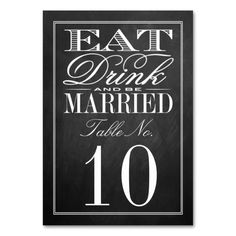 """Eat, Drink & Be Married Chalkboard Wedding Table Number Cards. <br> <br> Please ensure you add a table number to each card and click """"Add to Cart"""" for every number. Card Table Wedding, Wedding Table Numbers, Wedding Cards, Blackboard Wedding, Chalkboard, Trendy Wedding, Elegant Wedding, Wedding Ideas, Table Names"""