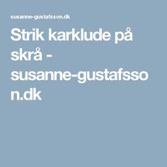 Strik karklude på skrå - susanne-gustafsson.dk