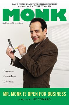 MR. MONK IS OPEN FOR BUSINESS by Hy Conrad -- Welcome to the series of original mysteries starring Adrian Monk–based on the hit USA Network series Monk, starring Tony Shaloub–the brilliant investigator who always knows when something's out of place….