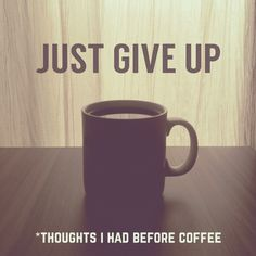 just give up.