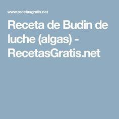 Receta de Budin de luche (algas) - RecetasGratis.net