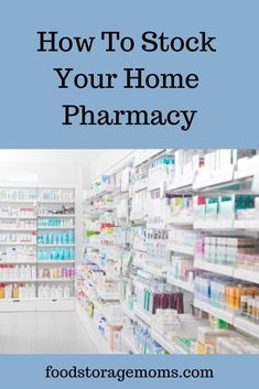 How To Stock Your Home Pharmacy - Food Storage Moms Do you have a home pharmacy? Here are some ideas to stock up on in case of a disaster or unforeseen emergency. If the stores are closed for da Survival Supplies, Survival Food, Homestead Survival, Outdoor Survival, Survival Prepping, Survival Skills, Emergency Supplies, Prepper Food, Emergency Food Storage
