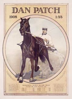 Dan Patch was the standout pacer of his day. This guy set 14 world speed records in the early 1900s.   He set the world record for the fastest mile(1m:55s) by a harness horse during a time trial in 1906. That record stood unmactched for 32 years.   Checkout some of the other great horses throughout history:  http://central.parellinaturalhorsetraining.com/2013/08/the-wonder-of-the-horse-seven-great-horses-from-throughout-history-2/