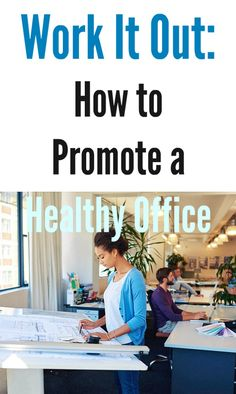 Work It Out: How to Promote a Healthy Office