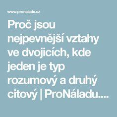 Proč jsou nejpevnější vztahy ve dvojicích, kde jeden je typ rozumový a druhý citový   ProNáladu.cz